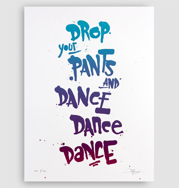 Drop your Pants – screen print